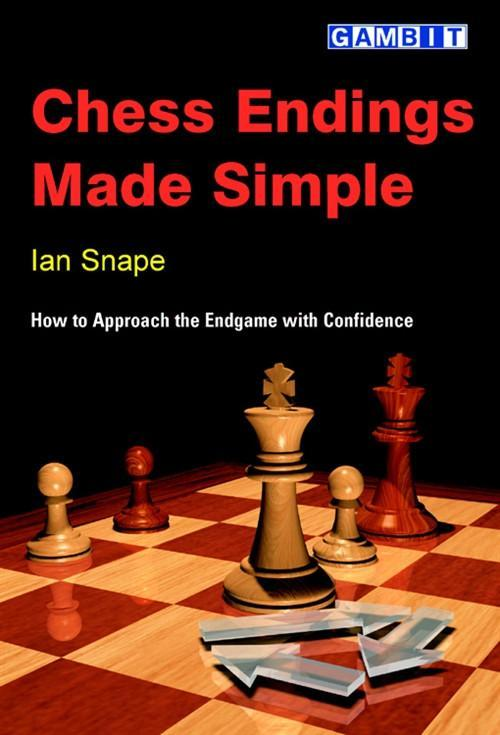 Chess Endings Made Simple - Snape - Chess Books