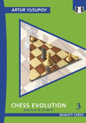 Chess Evolution 3: Mastery - Yusupov - Book - Chess-House