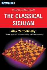 Chess Explained: The Classical Sicilian - Yermolinsky - Book - Chess-House