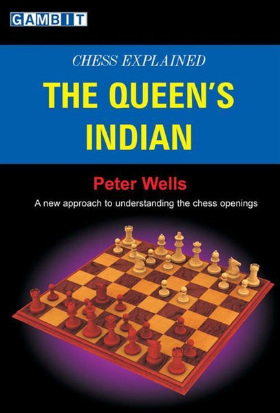 Chess Explained: The Queen's Indian - Wells - Book - Chess-House