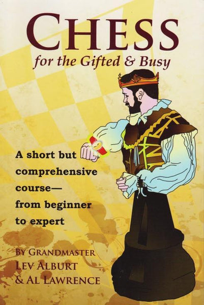 Chess for the Gifted & Busy - Alburt / Lawrence - Book - Chess-House