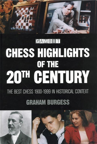 Chess Highlights of the 20th Century - Burgess - Book - Chess-House