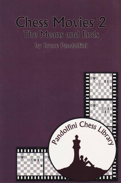 Chess Movies 2: The Means and Ends - Pandolfini - Book - Chess-House