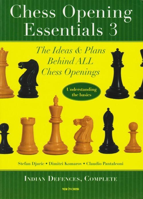Chess Opening Essentials Volume 3: Indian Defences - Djuric