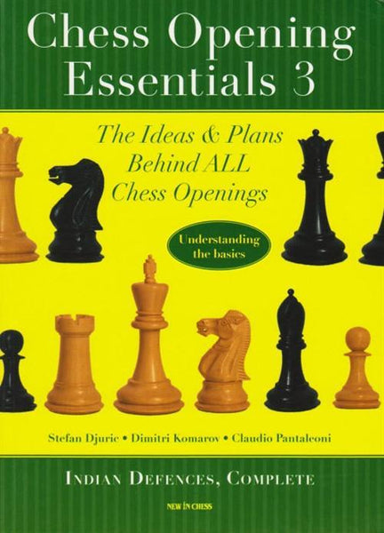Chess Opening Essentials Volume 3: Indian Defences - Djuric - Book - Chess-House