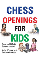 Chess Openings for Kids - Watson & Burgess - Book - Chess-House