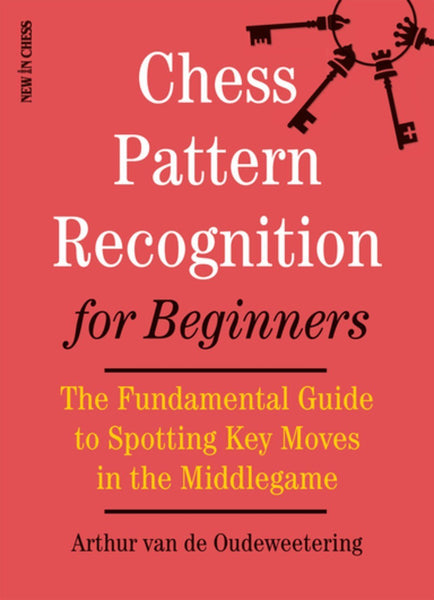Chess Pattern Recognition for Beginners - Oudeweetering - Book - Chess-House