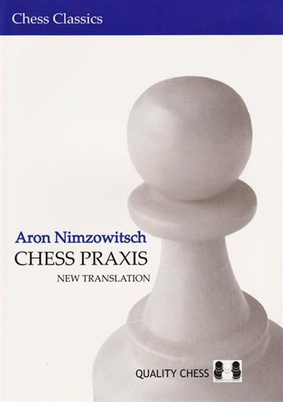 Chess Praxis (New Translation) - Nimzowitsch - Book - Chess-House