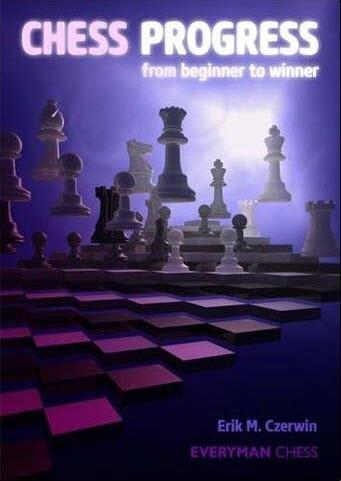 Chess Progress: From Beginner to Winner - Czerwin - Book - Chess-House