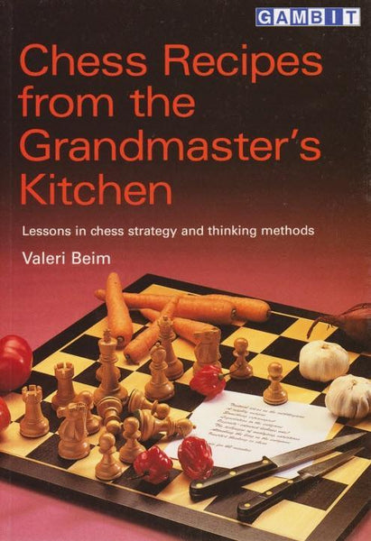 Chess Recipes from the Grandmasters Kitchen - Beim - Book - Chess-House