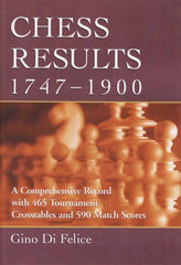 Chess Results, 1747 - 1900 - Di Felice - Book - Chess-House