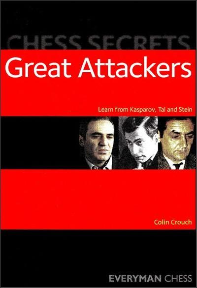 Chess Secrets: Great Attackers - Crouch - Book - Chess-House