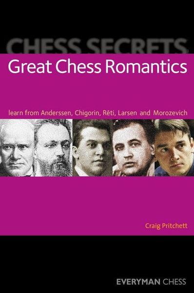 Chess Secrets: Great Chess Romantics - Pritchett - Book - Chess-House
