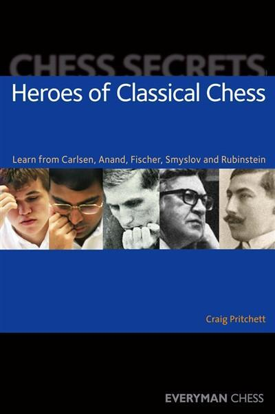 Chess Secrets: Heroes of Classical Chess - Pritchett