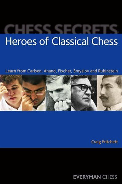 Chess Secrets: Heroes of Classical Chess - Pritchett - Book - Chess-House