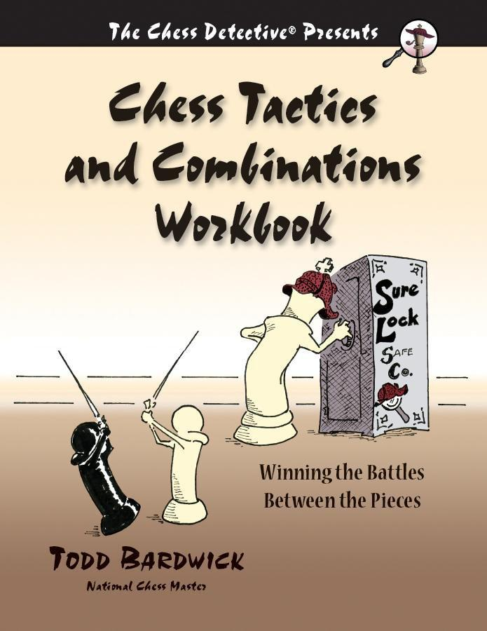 Chess Tactics and Combinations Workbook - Bardwick