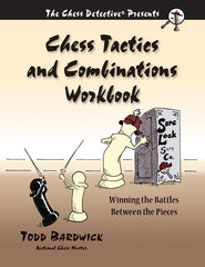 Chess Tactics and Combinations Workbook - Bardwick Book