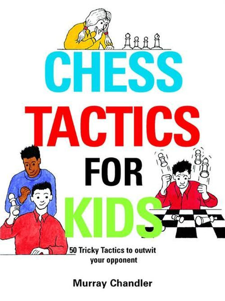 Chess Tactics for Kids - Chandler - Book - Chess-House