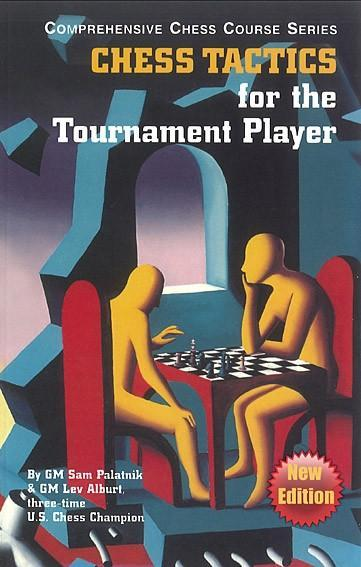 Chess Tactics for the Tournament Player: New Edition - Palatnik / Alburt - Book - Chess-House
