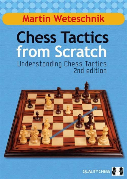 Chess Tactics from Scratch: 2nd Edition - Weteschnik - Book - Chess-House
