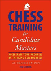 Chess Training for Candidate Masters - Kalinin - Book - Chess-House
