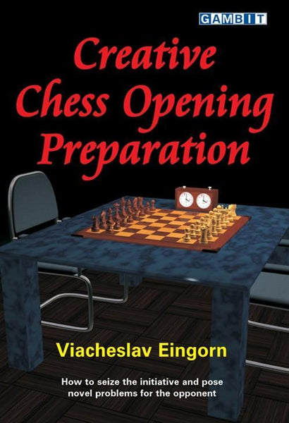 Creative Chess Opening Preparation - Eingorn - Book - Chess-House
