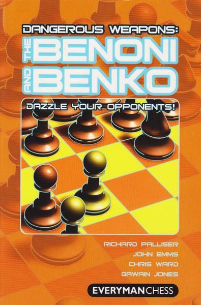 Dangerous Weapons: The Benoni and Benko - Palliser / Emms / Ward / Jones - Book - Chess-House