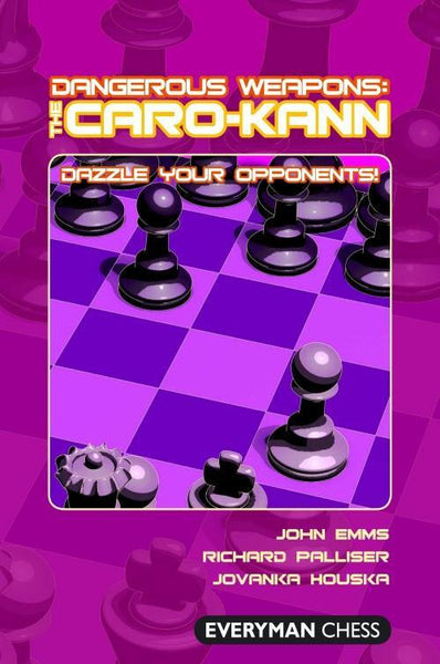 Dangerous Weapons: The Caro-Kann - Emms, Palliser, Houska - Book - Chess-House