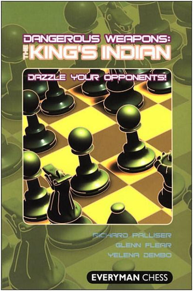Dangerous Weapons: The King's Indian - Palliser, Flear and Dembo - Book - Chess-House