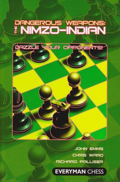Dangerous Weapons: The Nimzo-Indian - Emms - Book - Chess-House