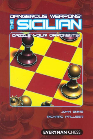 Dangerous Weapons: The Sicilian - Emms / Palliser - Book - Chess-House