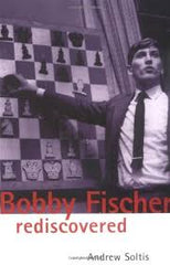 DEAL ITEM: Bobby Fischer Rediscovered - Soltis (older version/cover) - Garage Sale - Chess-House