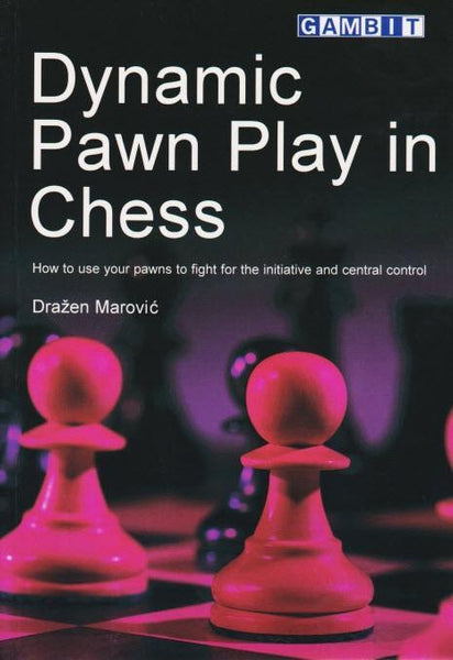 Dynamic Pawn Play in Chess - Marovic - Book - Chess-House