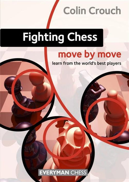 Fighting Chess: Move by Move - Crouch - Book - Chess-House