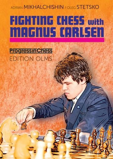 Fighting Chess with Magnus Carlsen - Mikhalchishin / Stetsko - Book - Chess-House