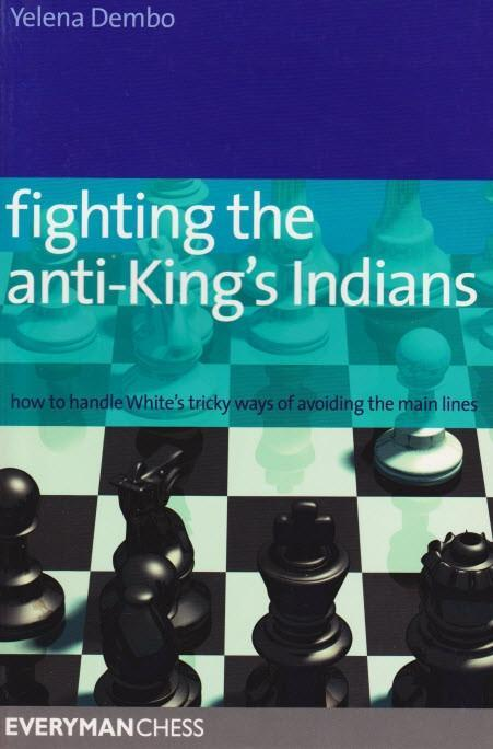 Fighting the Anti-King's Indians - Dembo