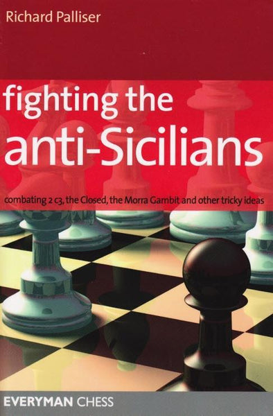 Fighting the Anti-Sicilians - Palliser - Book - Chess-House