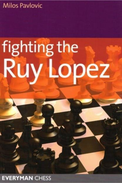 Fighting the Ruy Lopez - Pavlovic - Book - Chess-House