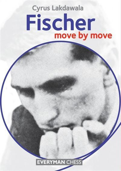 Fischer: Move by Move - Lakdawala - Book - Chess-House