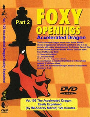 Foxy Openings #105 - Accelerated Dragon (DVD) Part 2- Martin - Software DVD - Chess-House