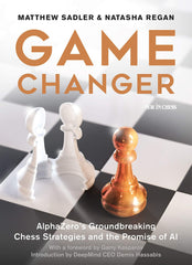 Game Changer: AlphaZero's Groundbreaking Chess Strategies and the Promise of AI - Sadler / Regan Book