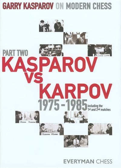 Garry Kasparov on Modern Chess 2: Kasparov v Karpov 1975-1985 - Kasparov, G. - Book - Chess-House