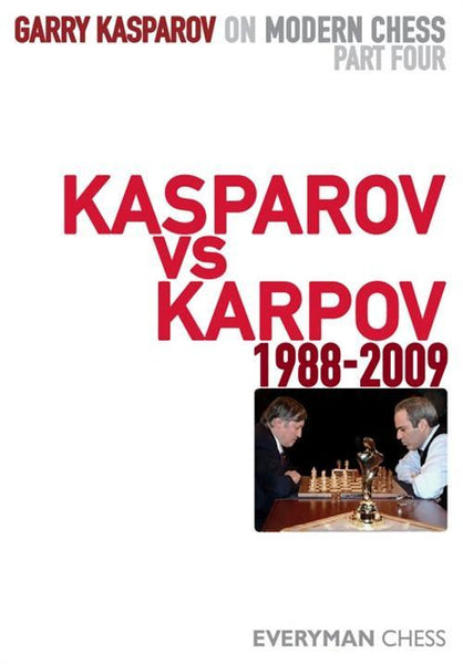 Garry Kasparov on Modern Chess 4: Kasparov v Karpov 1988-2009 - Kasparov, G. - Book - Chess-House