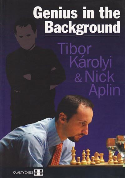 Genius in the Background - Karolyi / Aplin - Book - Chess-House