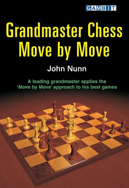 Grandmaster Chess Move By Move - Nunn - Book - Chess-House