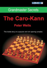 Grandmaster Secrets: The Caro-Kann - Wells - Book - Chess-House