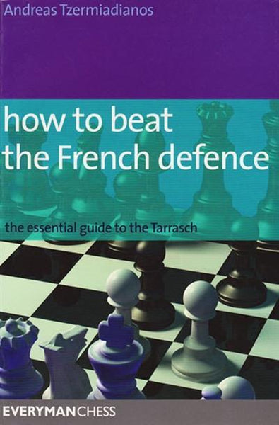 How to Beat the French Defence - Tzermiadianos - Book - Chess-House
