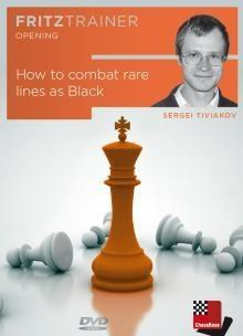 How to Combat Rare Lines as Black - Tiviakov - Software DVD - Chess-House