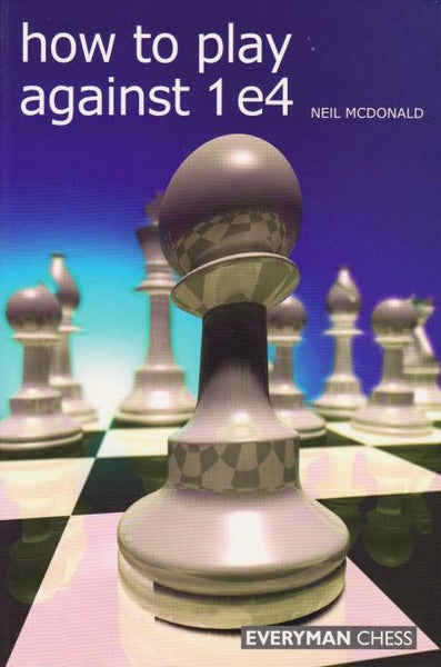 How to Play Against 1 e4 - McDonald - Book - Chess-House