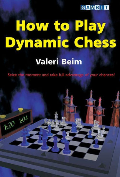 How to Play Dynamic Chess - Beim - Book - Chess-House
